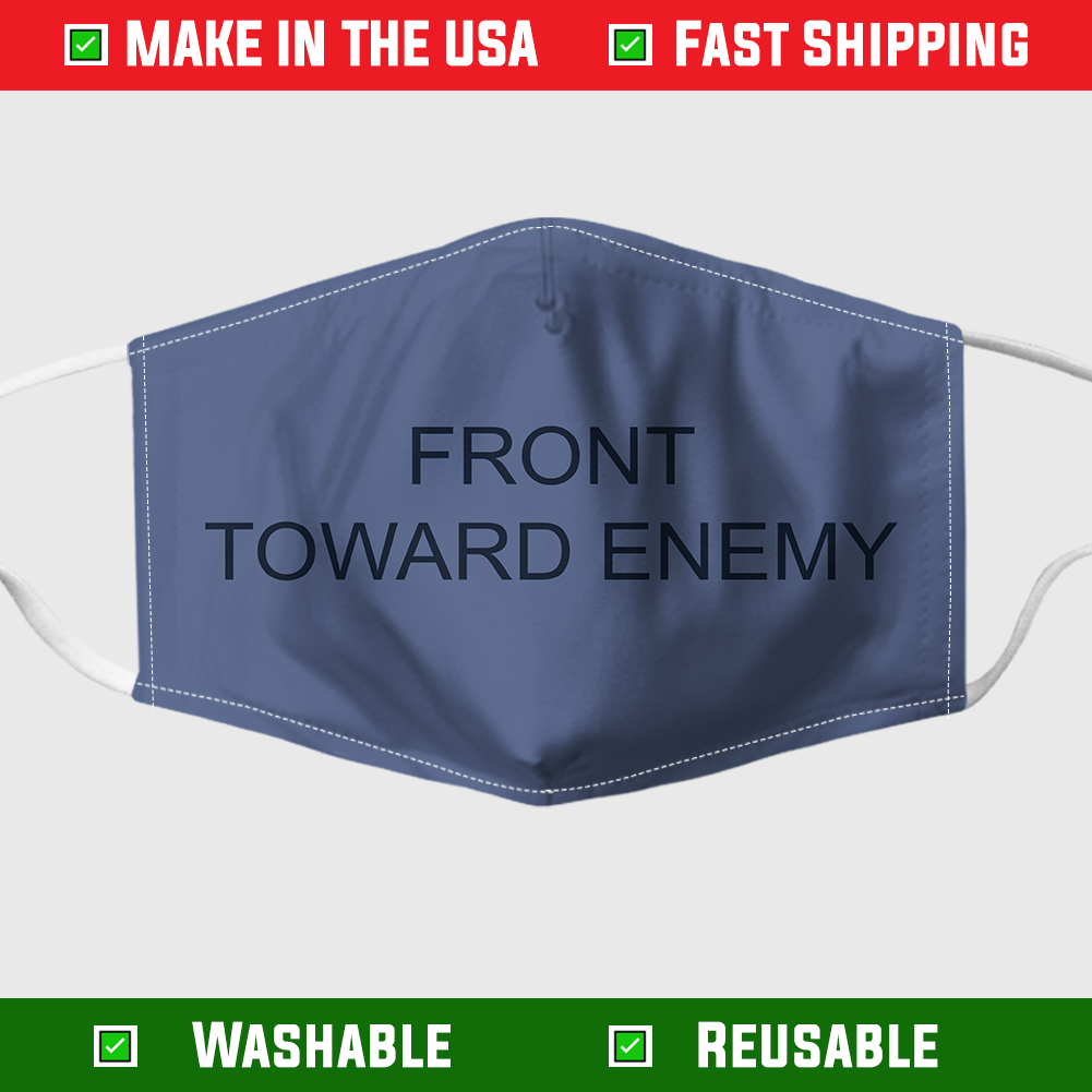 Front Toward Enemy Face Mask – Made in the USA 6