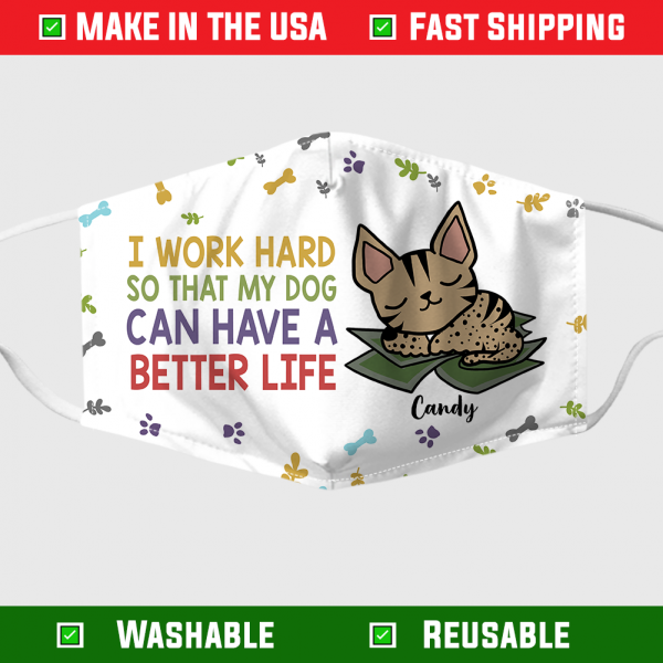 I Work Hard So That My Cat Have A Better Life Face Mask 1