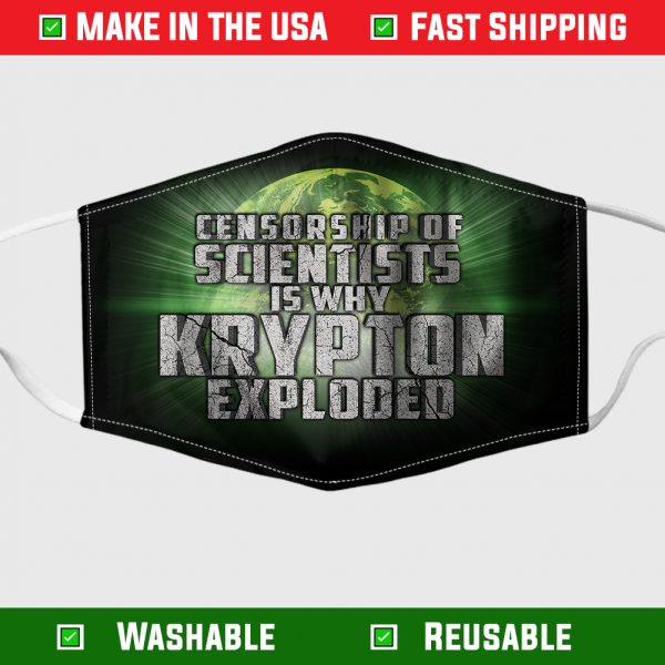 Censorship of scientists is why Krypton exploded face mask 1