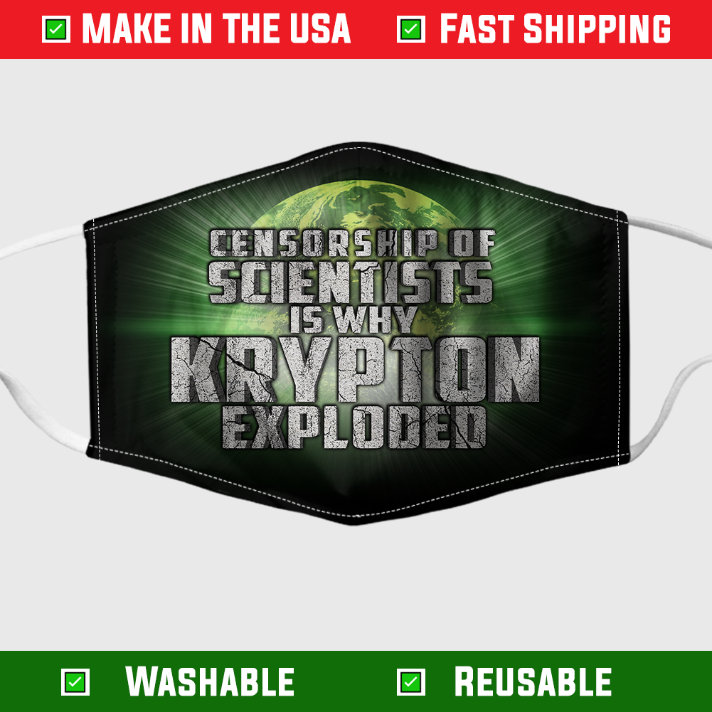 Censorship of scientists is why Krypton exploded face mask 6