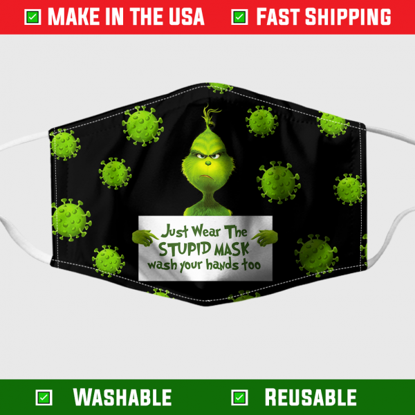 Grinch Just Wear The Stupid Mask Wash Your Hands Too Face Mask 1