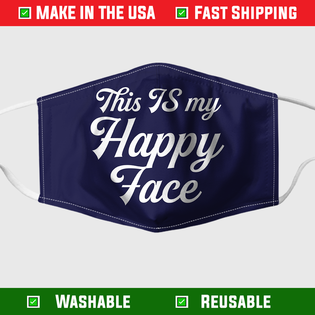 This is my happy face face mask – Made in the USA 6