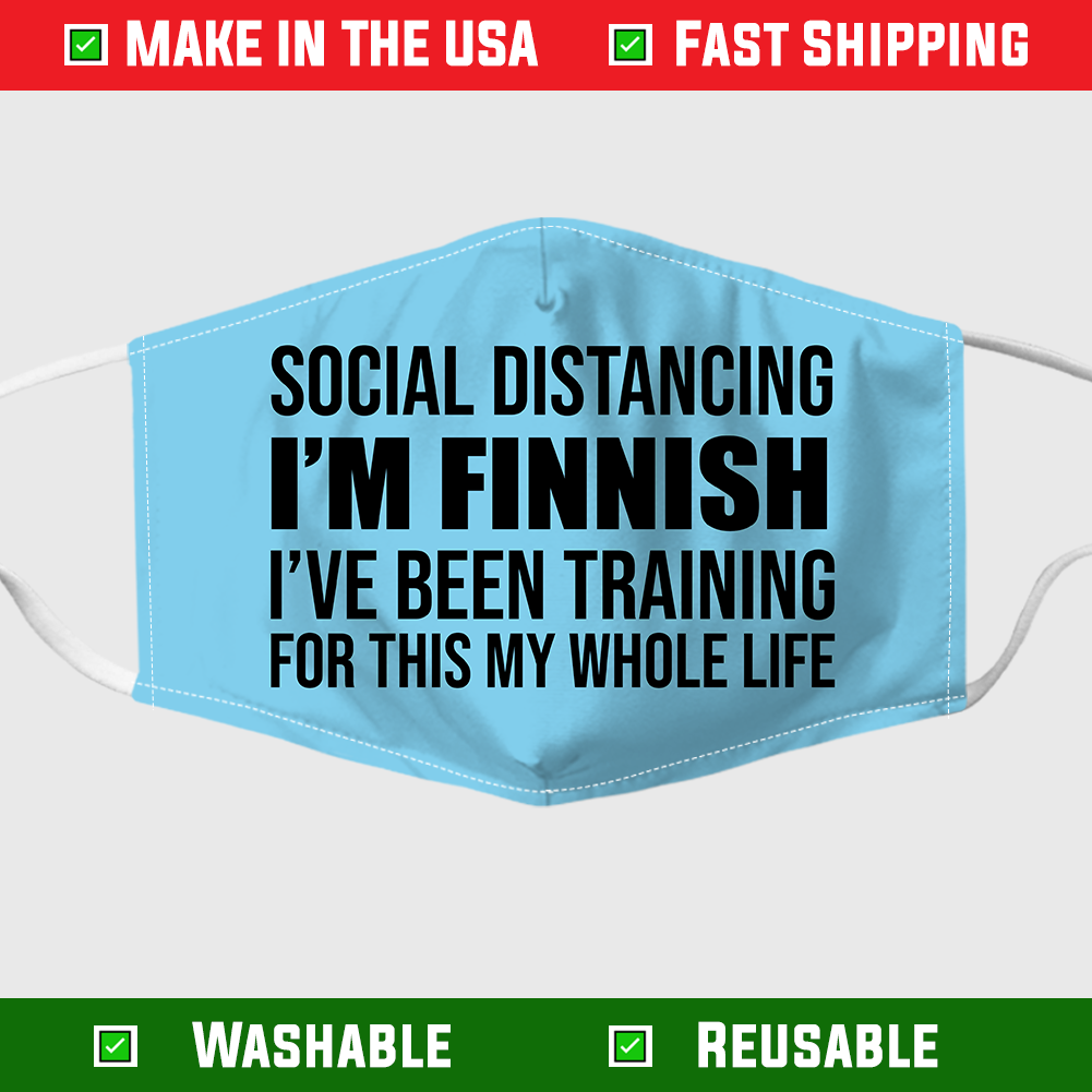 Social distancing I'm Finnish I've been training for this my whole life face mask 3