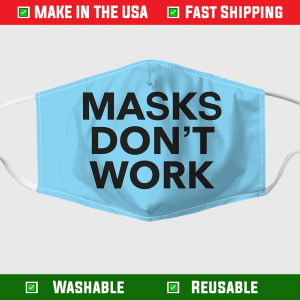 Masks Dont Work Face Mask Made In The Usa 7083.png