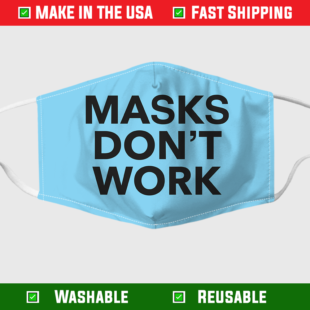 Masks don't work face mask – Made in the USA 1