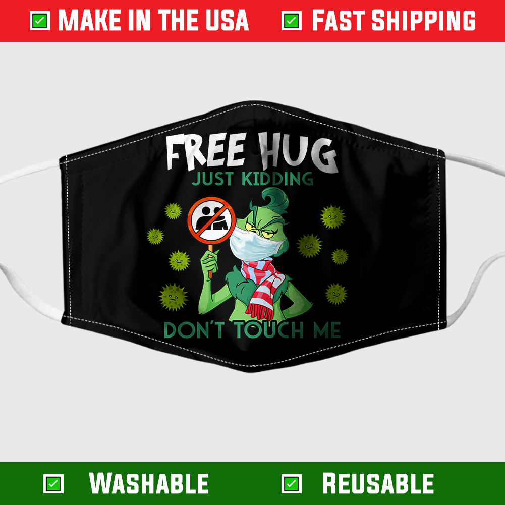 Free Hug Just Kidding Don't Touch Me Grinch Face Mask 1