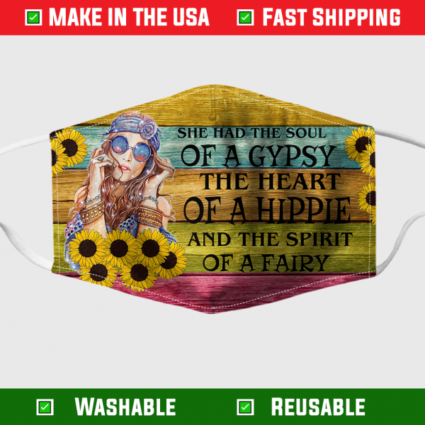 She Had The Soul Of A Gypsy The Heart Of A Hippie And The Spirit Of A Fairy Face Mask 254782