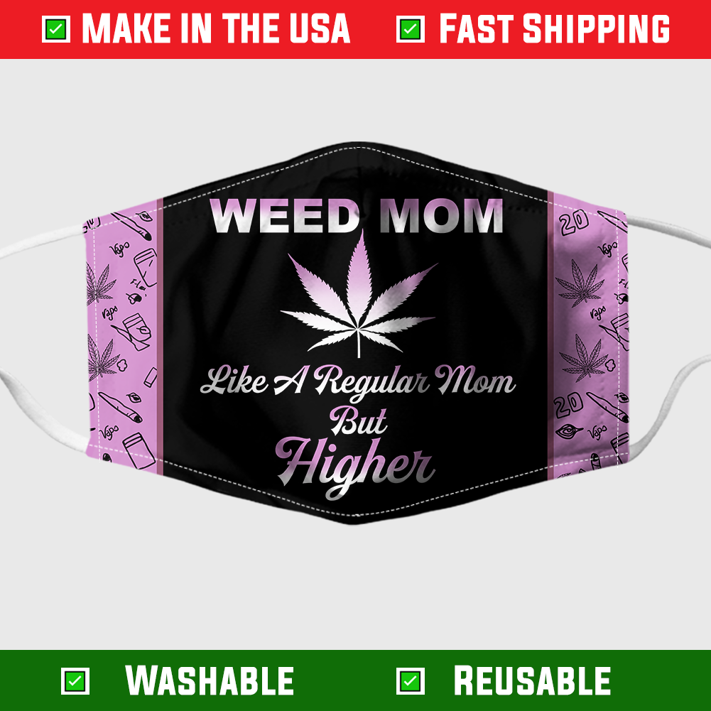 Weed mom like a regular mom but higher face mask 1