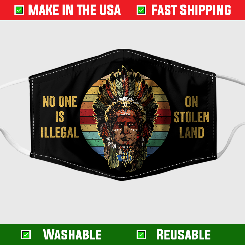 NO ONE IS ILLEGAL ON STOLEN LAND NATIVE AMERICAN FACE MASK 1