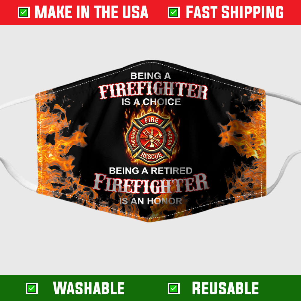 Being A Retired Firefighter Is An Honor face mask 1