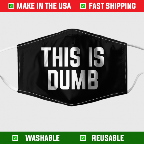 This Is Dumb Made In The Usa 254894