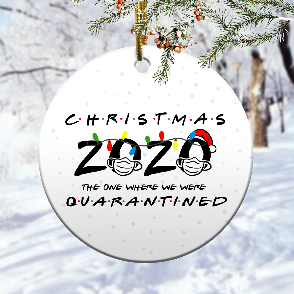 christmas 2020 the one where we were quarantined christmas ornament 1