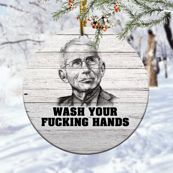Dr Fauci Wash Your Fucking Hands Ornamentmk.png