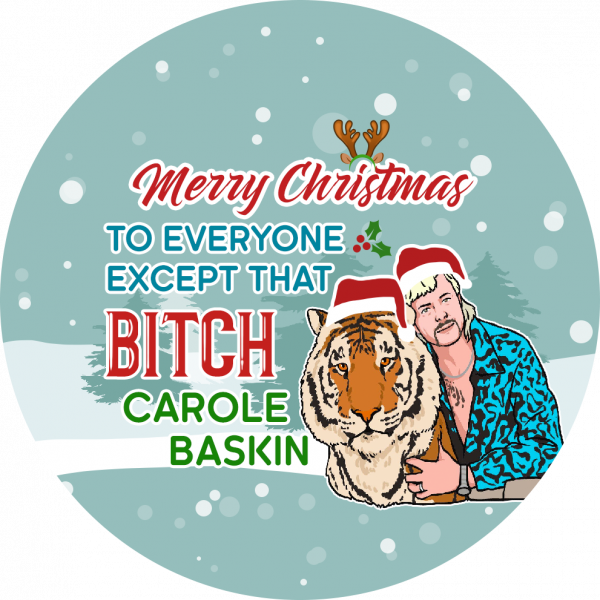 Joe Exotic Merry Christmas To Every One Except That Bitch Carole Baskin Tiger King Ornament.png