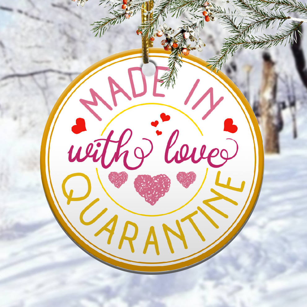 Made with Love Quarantined Together Christmas Ornament 1