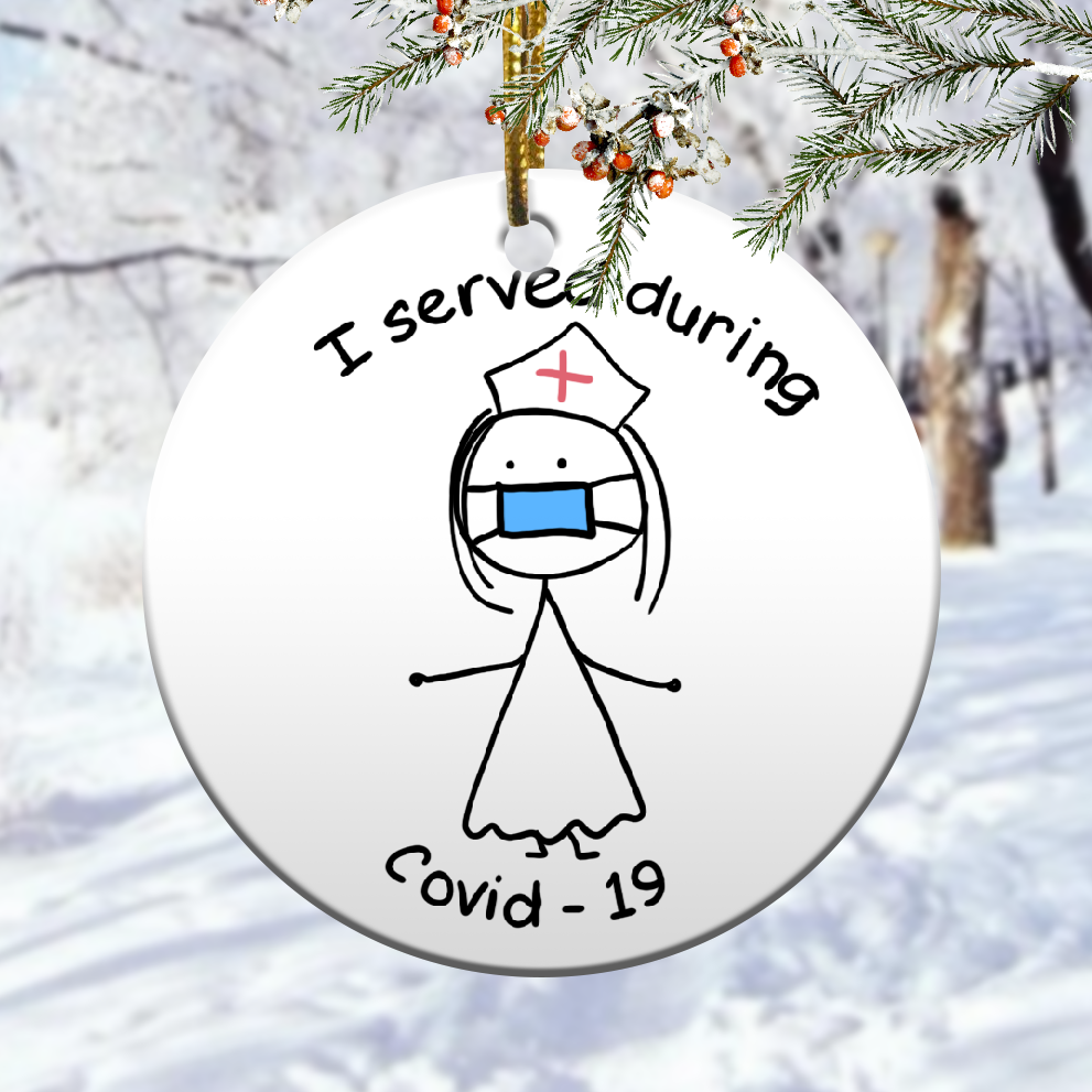 Nurses I Served During Covid – 19 Christmas Ornament 1
