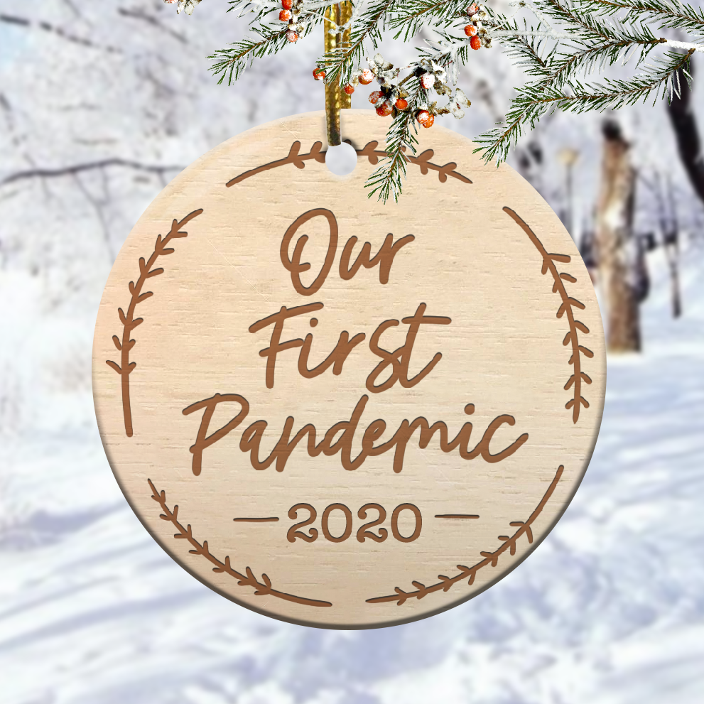 Our First Pandemic 2020 Christmas Ornament 1