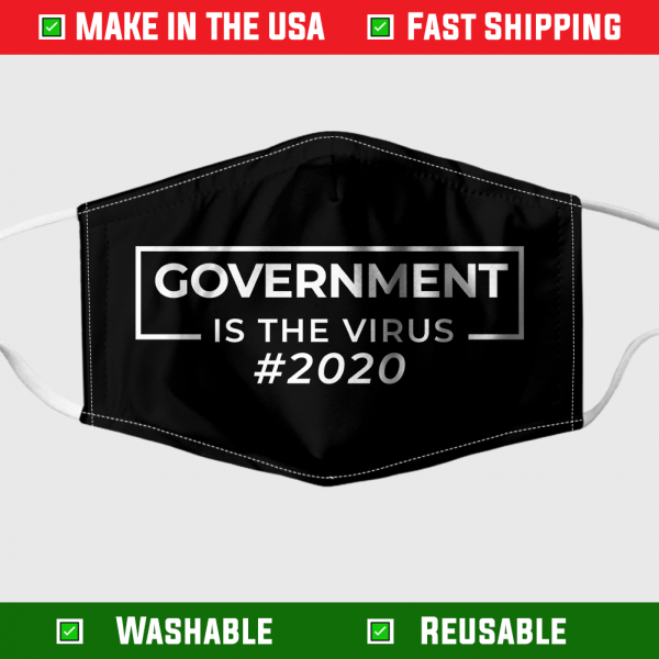 Government Is The Virus 2020 Face Mask 282746