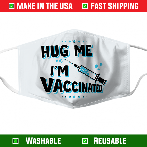 Hug Me Im Vaccinated Face Mask 282759